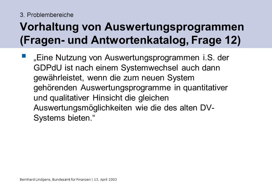3. Problembereiche Vorhaltung von Auswertungsprogrammen (Fragen- und Antwortenkatalog, Frage 12)