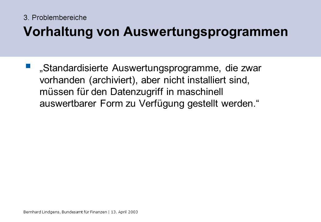 3. Problembereiche Vorhaltung von Auswertungsprogrammen