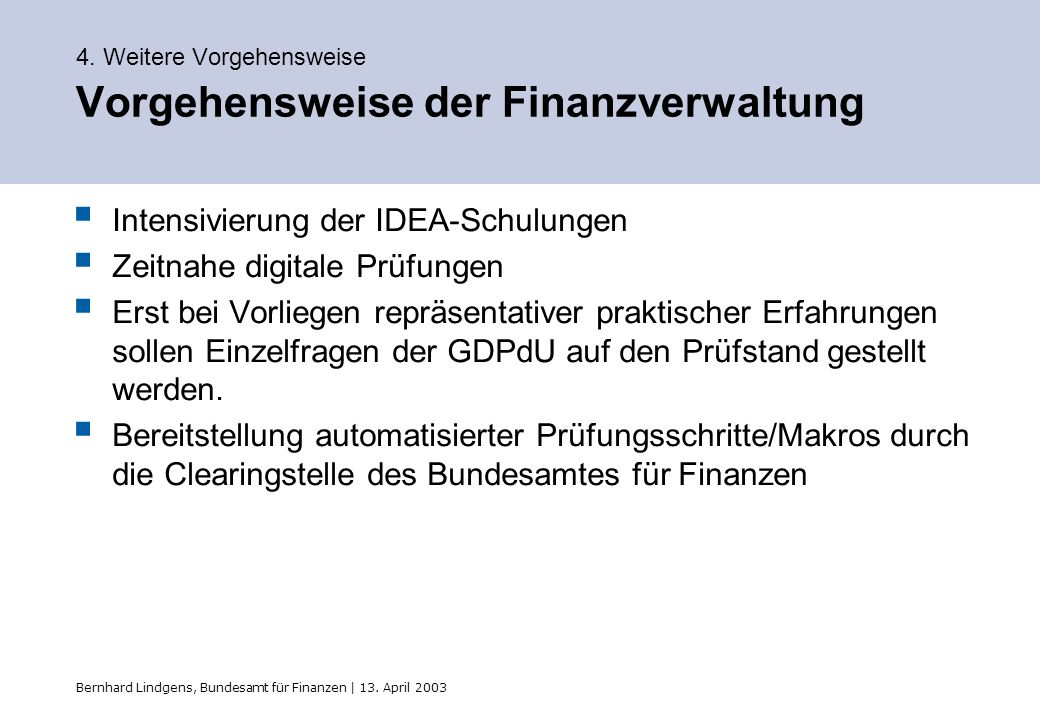 4. Weitere Vorgehensweise Vorgehensweise der Finanzverwaltung
