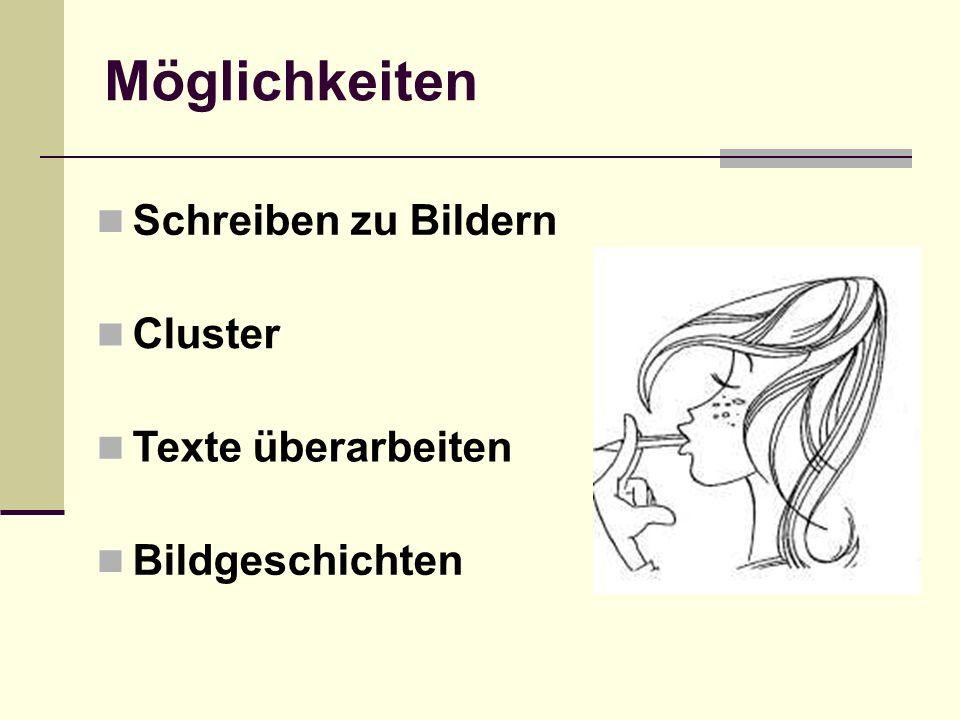 Möglichkeiten Schreiben zu Bildern Cluster Texte überarbeiten