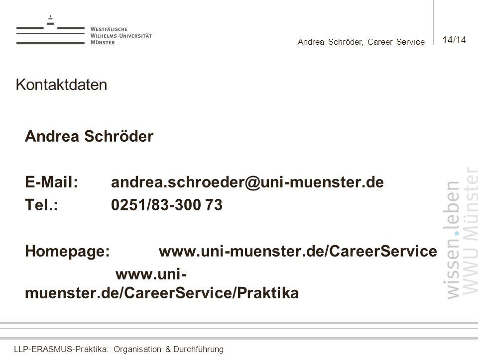 E-Mail: andrea.schroeder@uni-muenster.de Tel.: 0251/83-300 73