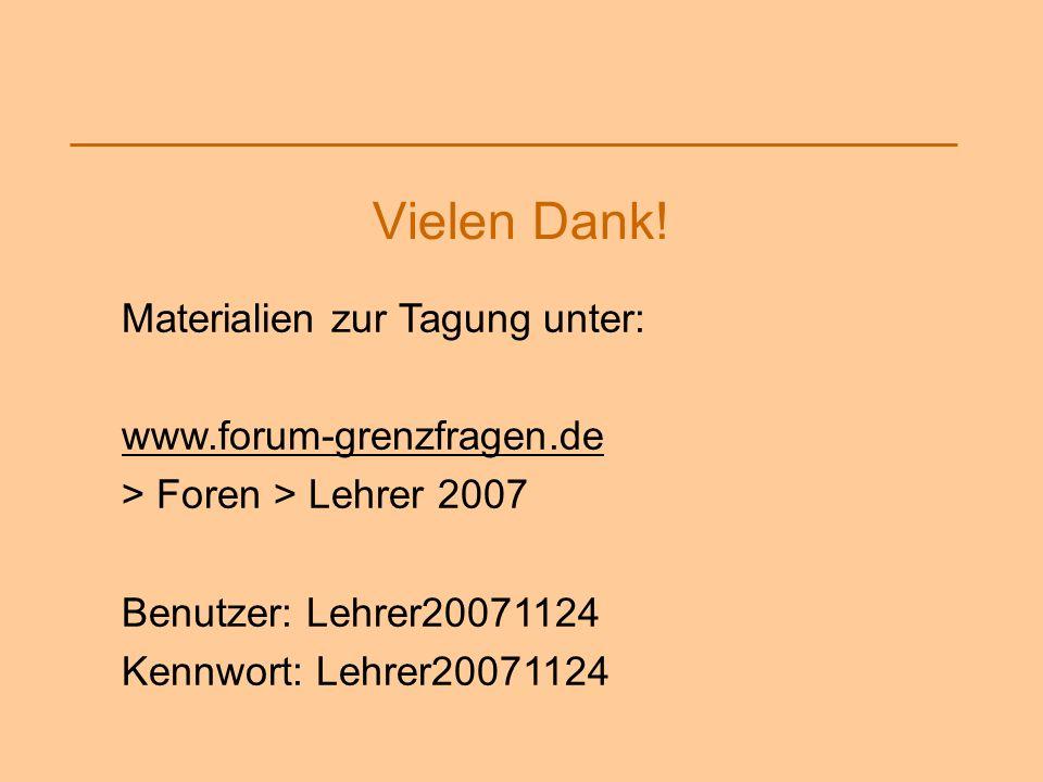 Vielen Dank! Materialien zur Tagung unter: www.forum-grenzfragen.de