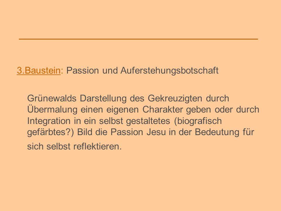 3.Baustein: Passion und Auferstehungsbotschaft