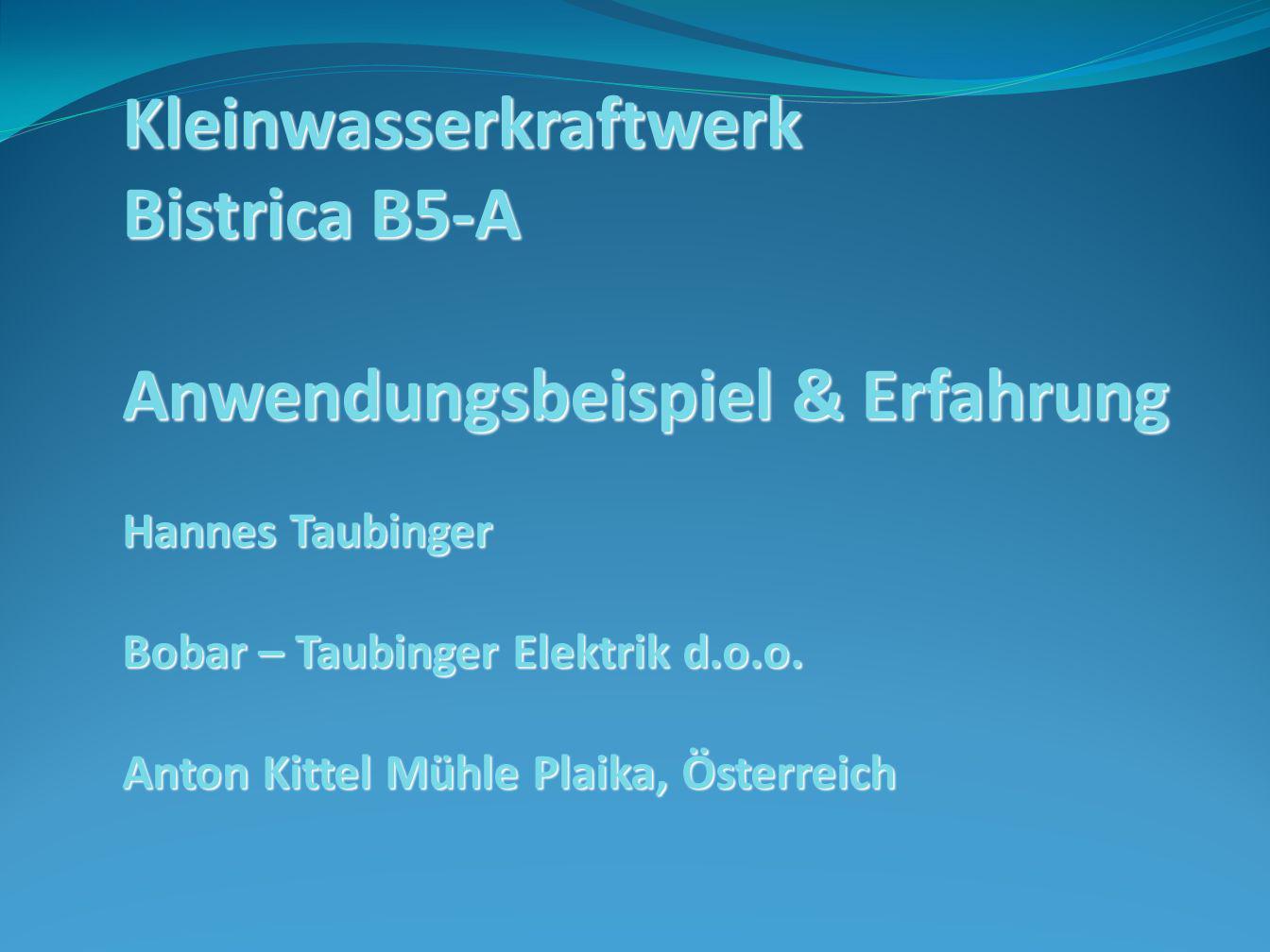 Kleinwasserkraftwerk Bistrica B5-A Anwendungsbeispiel & Erfahrung