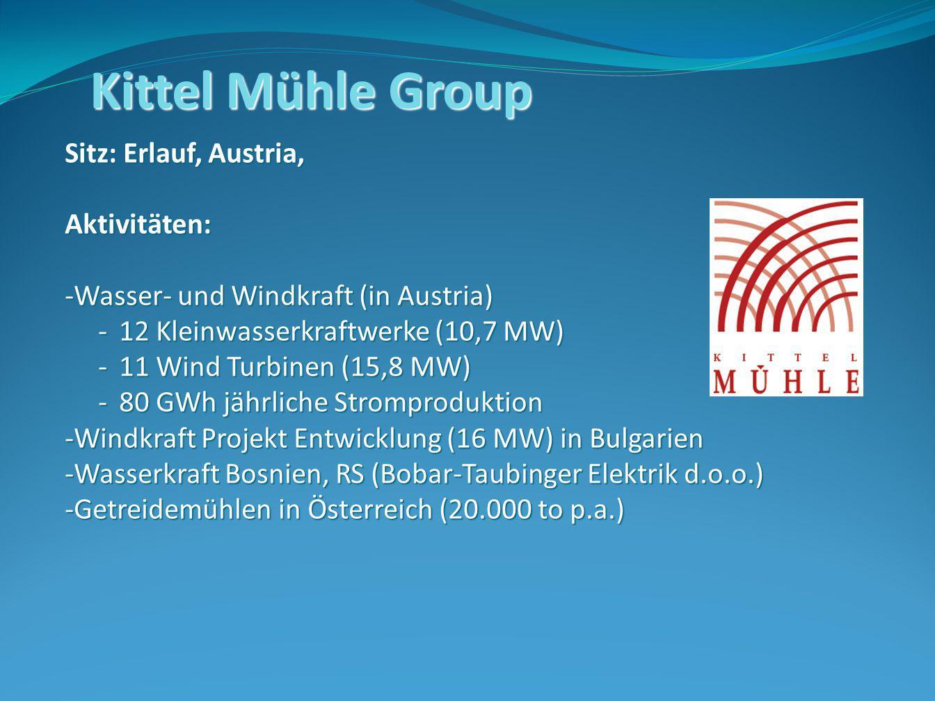 Kittel Mühle Group Sitz: Erlauf, Austria, Aktivitäten: