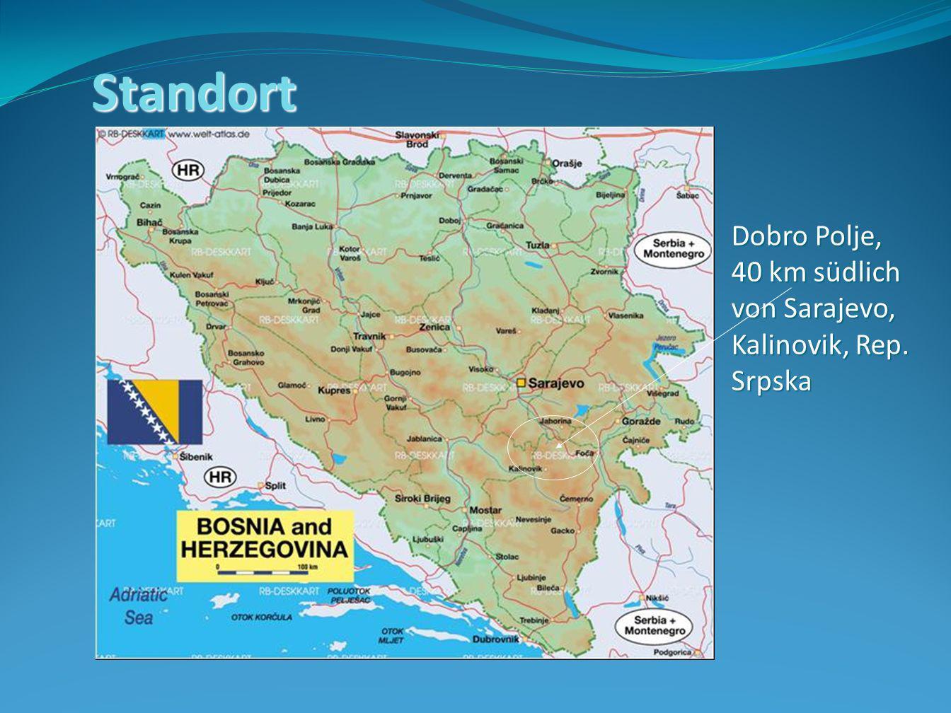 Standort Dobro Polje, 40 km südlich von Sarajevo,