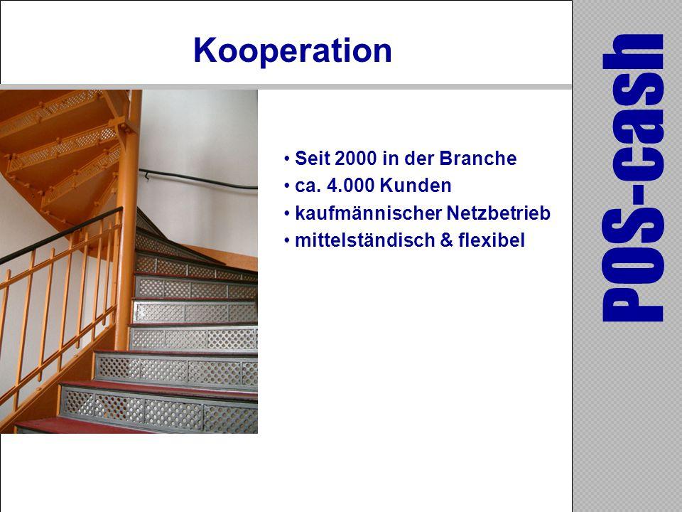 POS-cash Kooperation Seit 2000 in der Branche ca. 4.000 Kunden