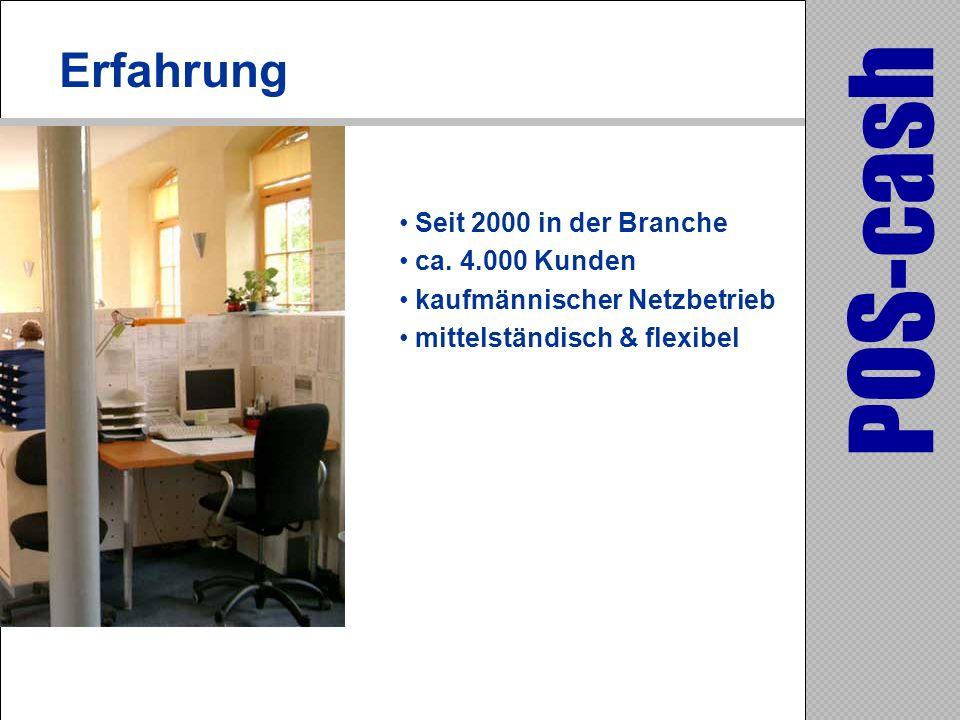 POS-cash Erfahrung Seit 2000 in der Branche ca. 4.000 Kunden