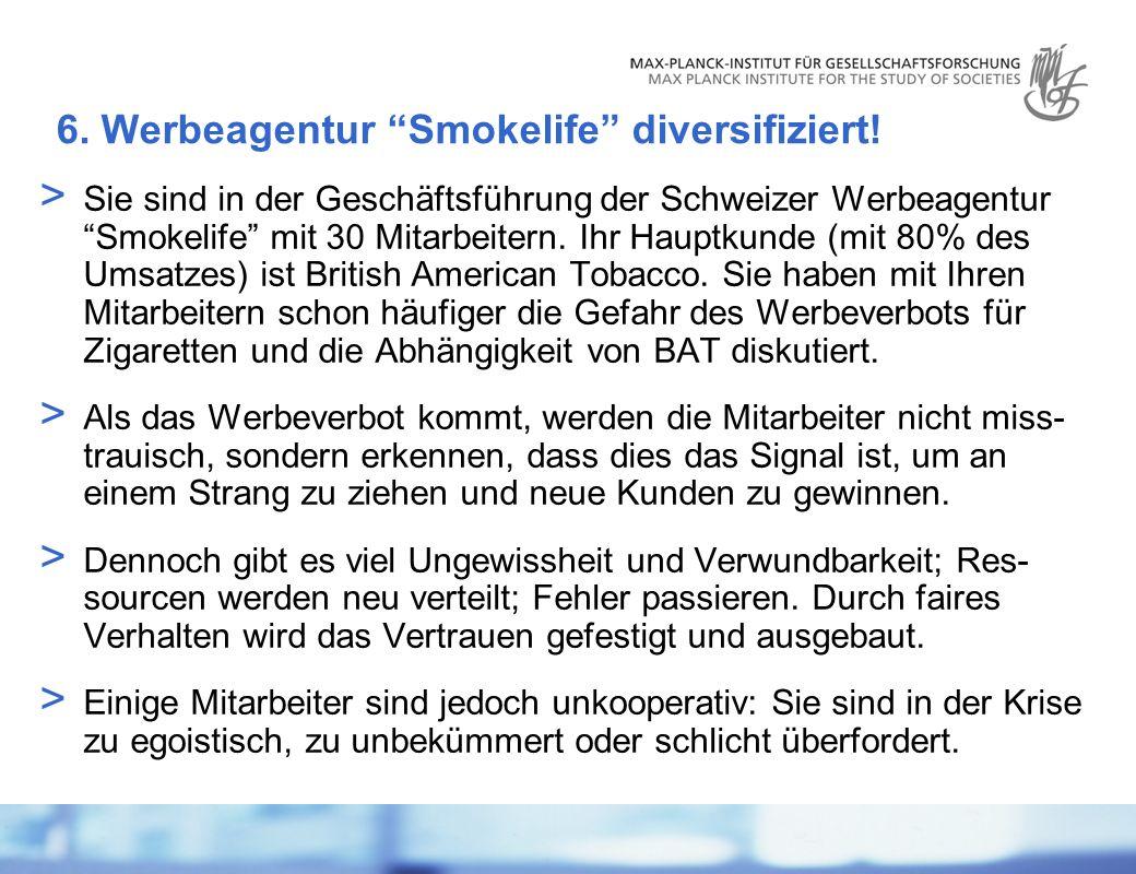 6. Werbeagentur Smokelife diversifiziert!