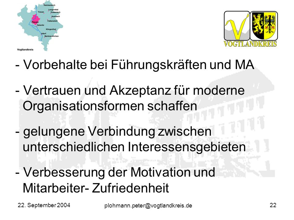 Vorbehalte bei Führungskräften und MA - Vertrauen und Akzeptanz für moderne Organisationsformen schaffen - gelungene Verbindung zwischen unterschiedlichen Interessensgebieten - Verbesserung der Motivation und Mitarbeiter- Zufriedenheit