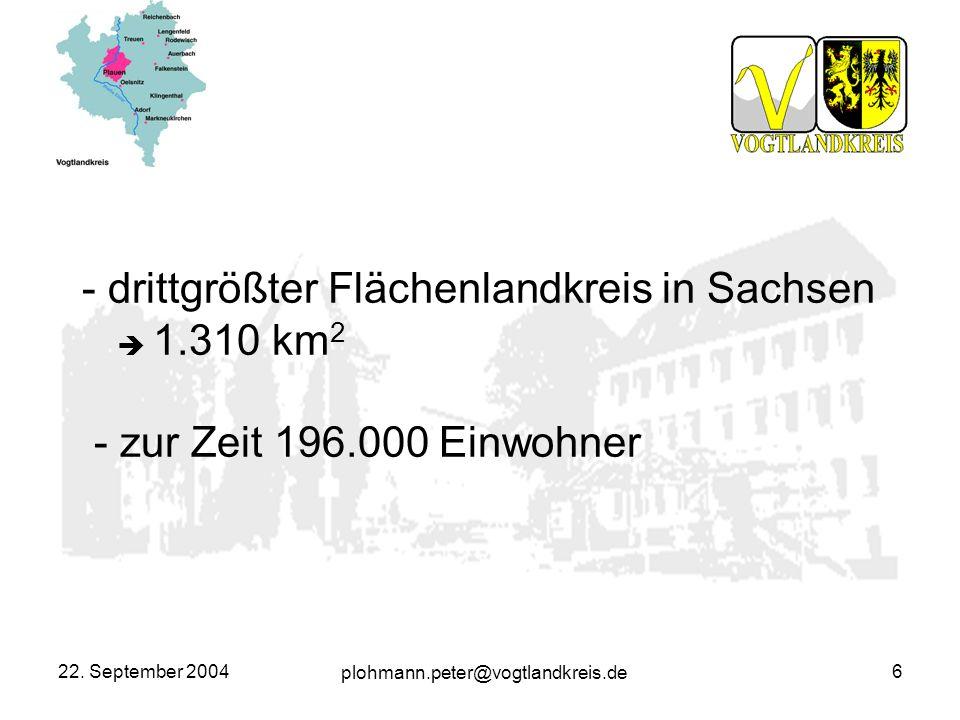 - drittgrößter Flächenlandkreis in Sachsen  1. 310 km2 - zur Zeit 196