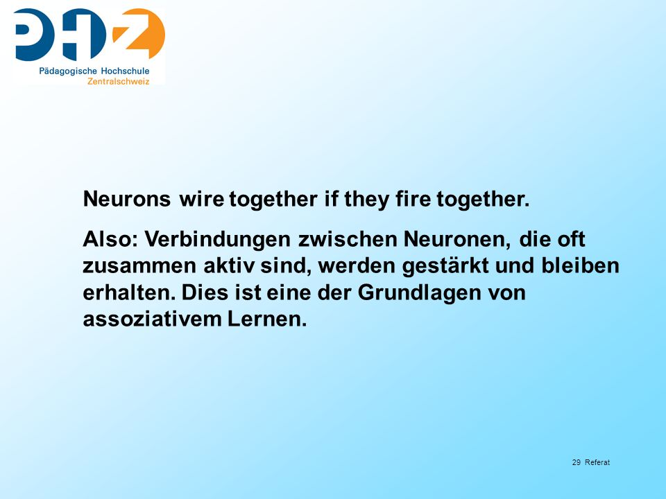 Neurons wire together if they fire together.