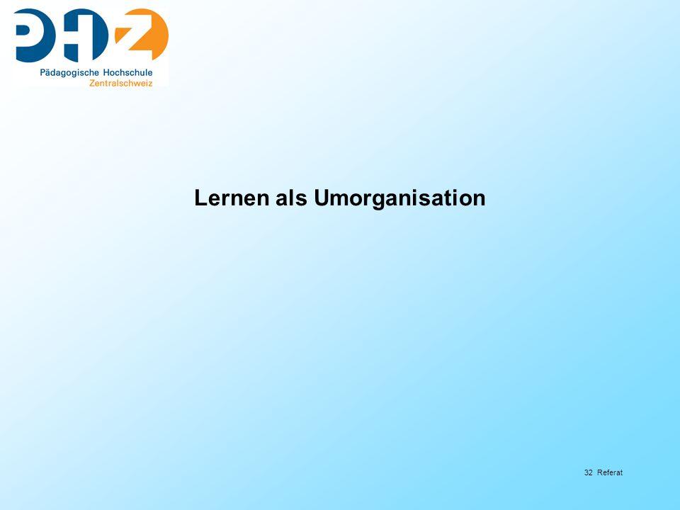 Lernen als Umorganisation