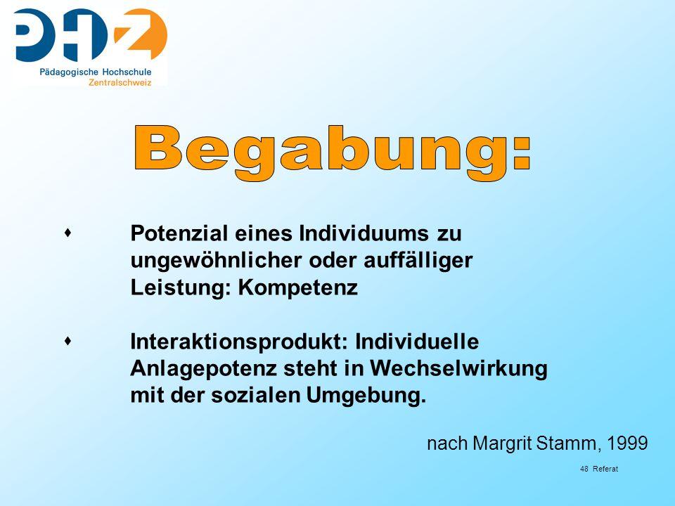 Begabung: Potenzial eines Individuums zu ungewöhnlicher oder auffälliger Leistung: Kompetenz.
