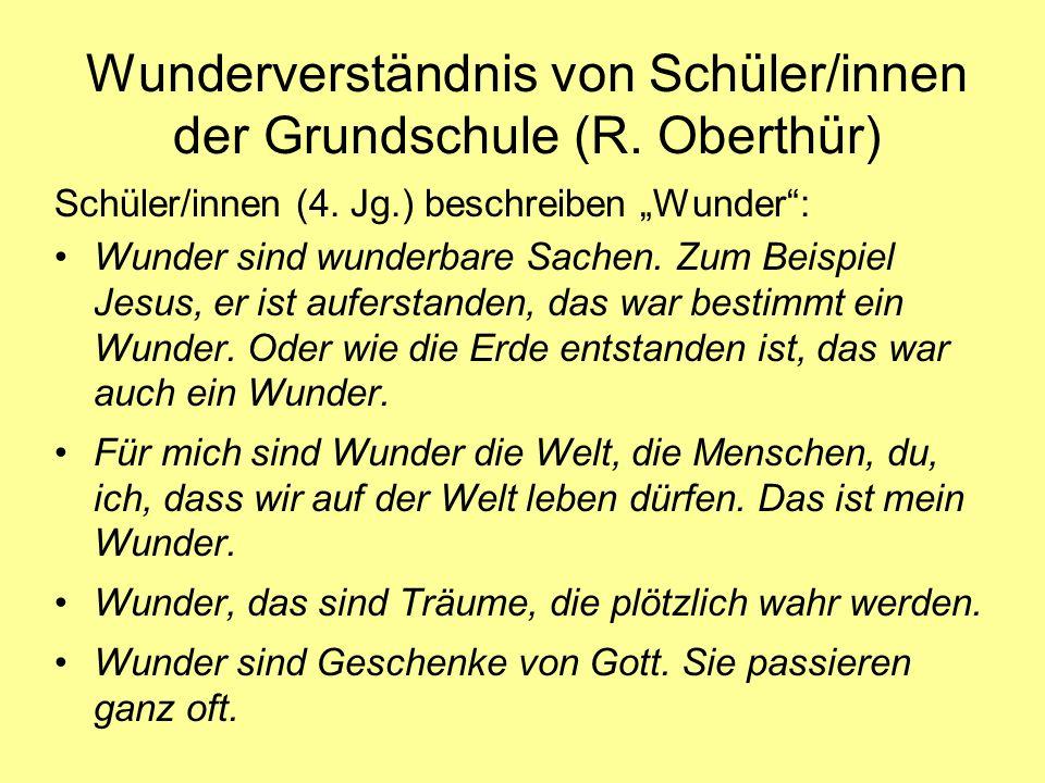 Wunderverständnis von Schüler/innen der Grundschule (R. Oberthür)