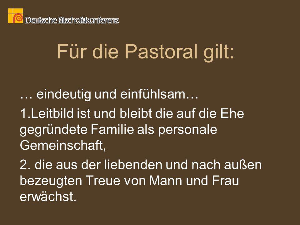 Für die Pastoral gilt: … eindeutig und einfühlsam…
