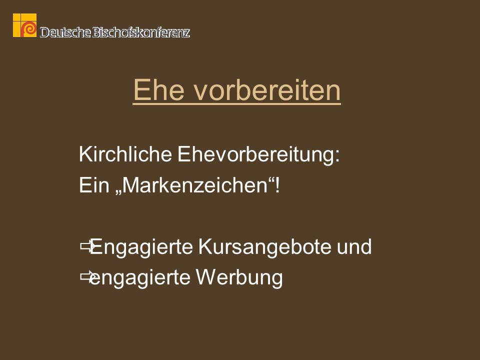 """Ehe vorbereiten Kirchliche Ehevorbereitung: Ein """"Markenzeichen !"""