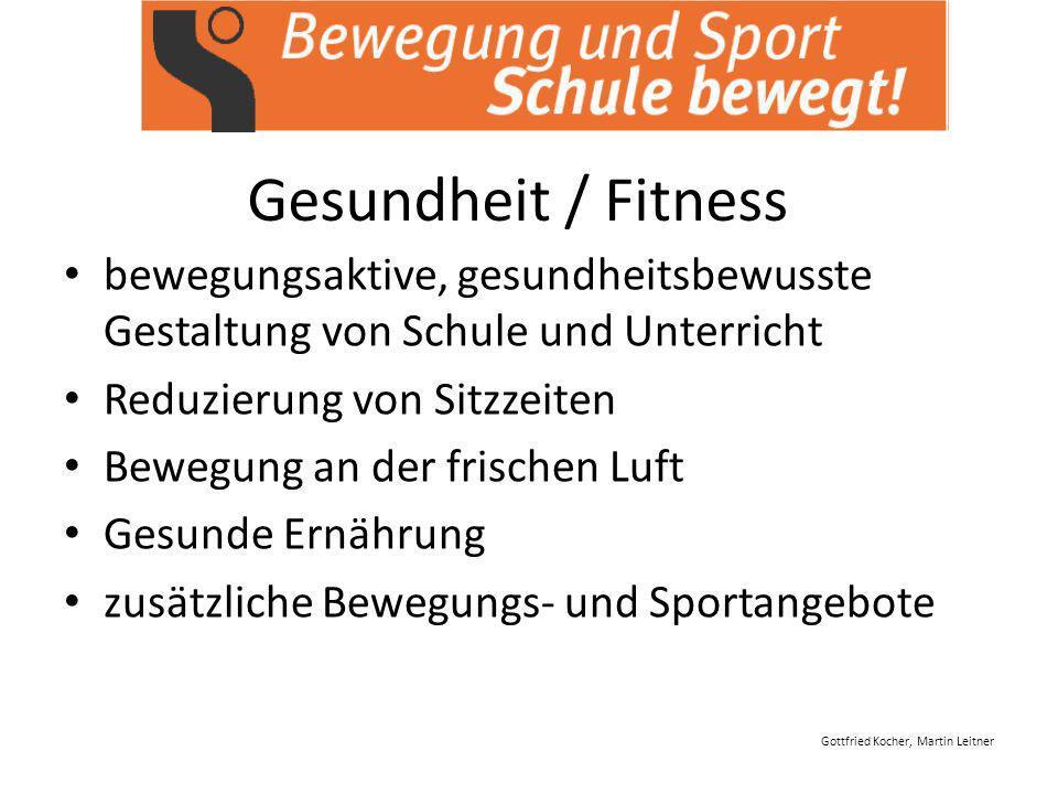 Gesundheit / Fitness bewegungsaktive, gesundheitsbewusste Gestaltung von Schule und Unterricht. Reduzierung von Sitzzeiten.