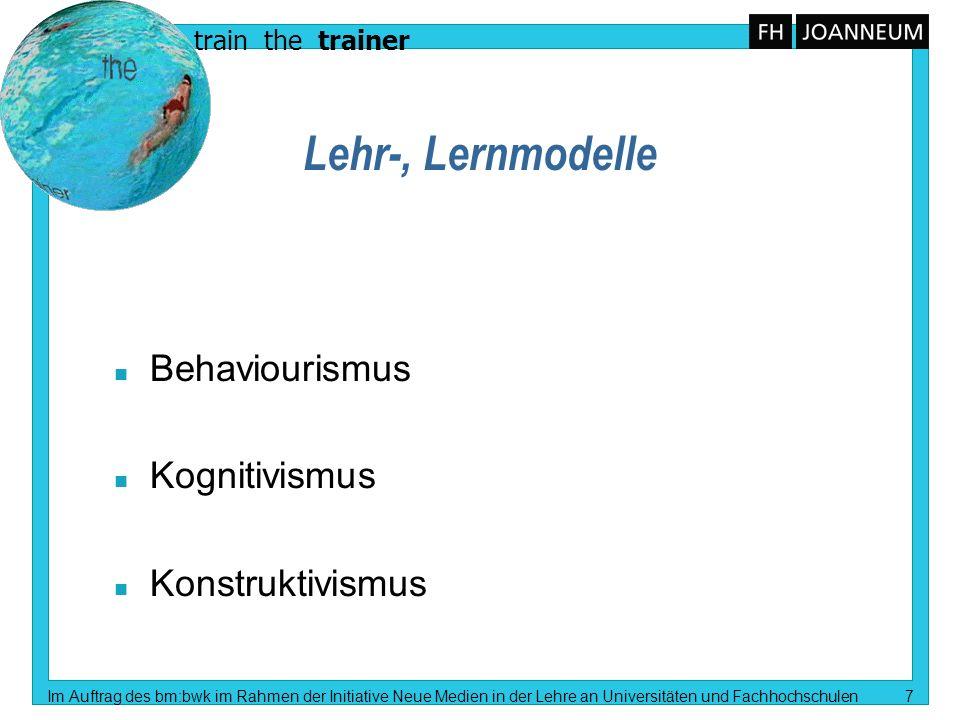 Lehr-, Lernmodelle Behaviourismus Kognitivismus Konstruktivismus