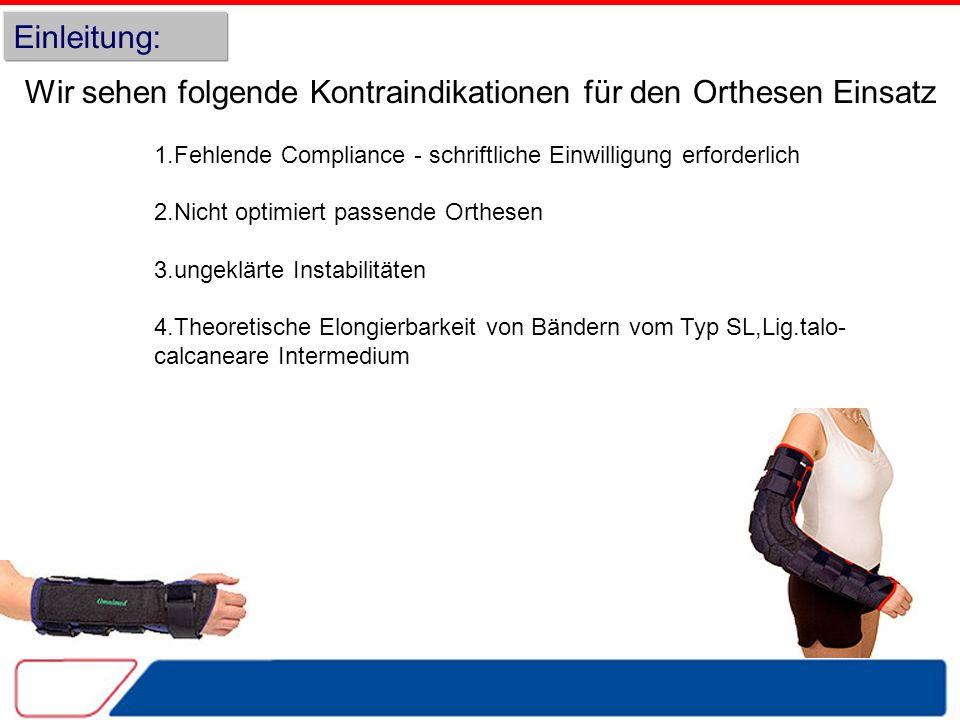 Wir sehen folgende Kontraindikationen für den Orthesen Einsatz