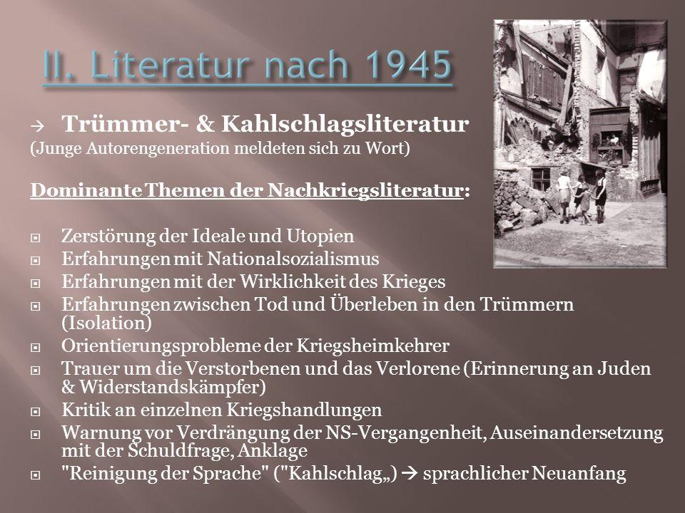 II. Literatur nach 1945 Trümmer- & Kahlschlagsliteratur