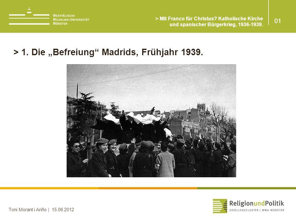 """> 1. Die """"Befreiung Madrids, Frühjahr 1939."""