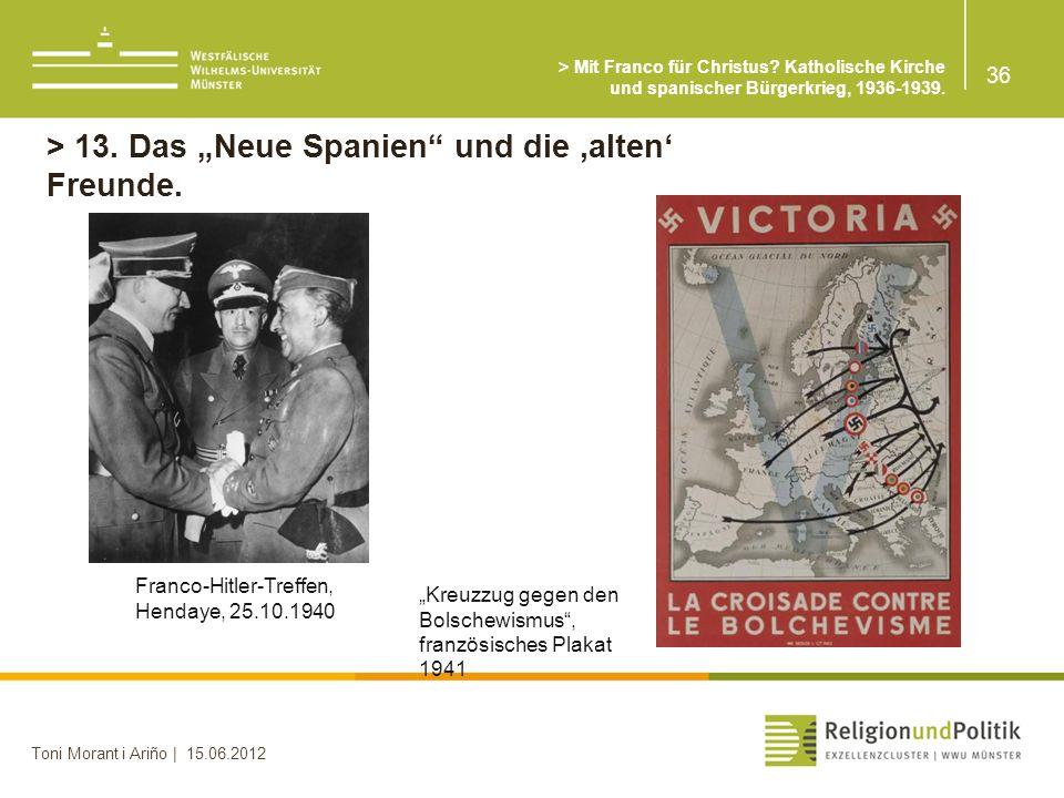 """> 13. Das """"Neue Spanien und die 'alten' Freunde."""