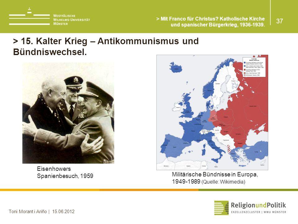 > 15. Kalter Krieg – Antikommunismus und Bündniswechsel.