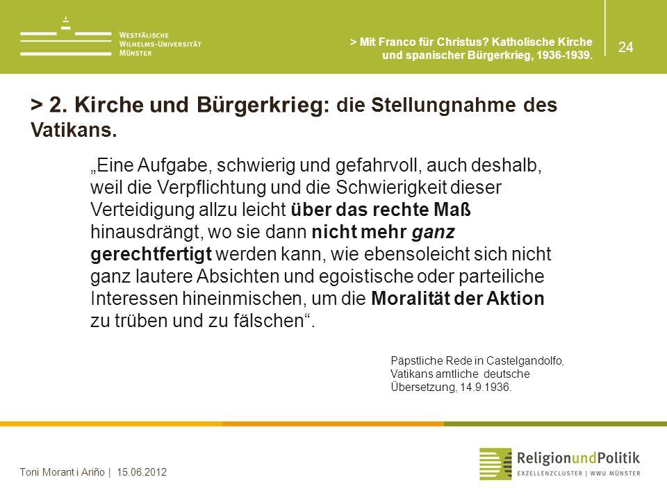 > 2. Kirche und Bürgerkrieg: die Stellungnahme des Vatikans.