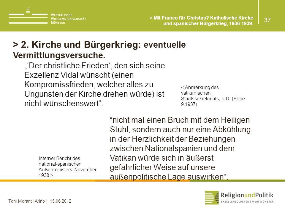 > 2. Kirche und Bürgerkrieg: eventuelle Vermittlungsversuche.