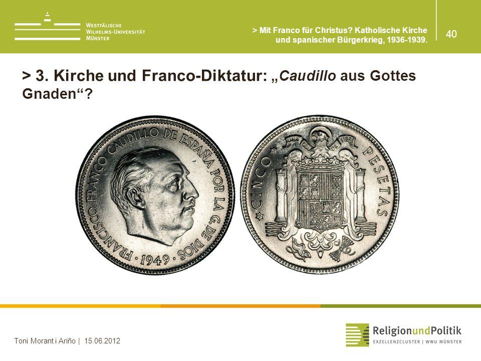 "> 3. Kirche und Franco-Diktatur: ""Caudillo aus Gottes Gnaden"