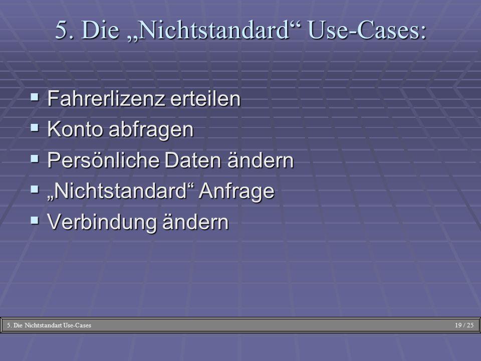"""5. Die """"Nichtstandard Use-Cases:"""