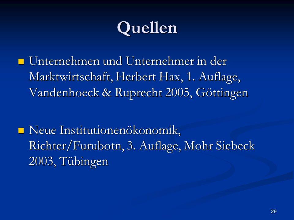 Quellen Unternehmen und Unternehmer in der Marktwirtschaft, Herbert Hax, 1. Auflage, Vandenhoeck & Ruprecht 2005, Göttingen.