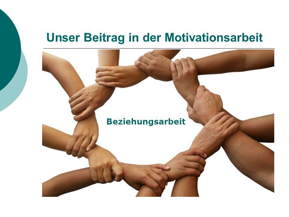Unser Beitrag in der Motivationsarbeit