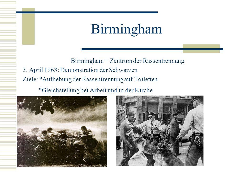 Birmingham = Zentrum der Rassentrennung