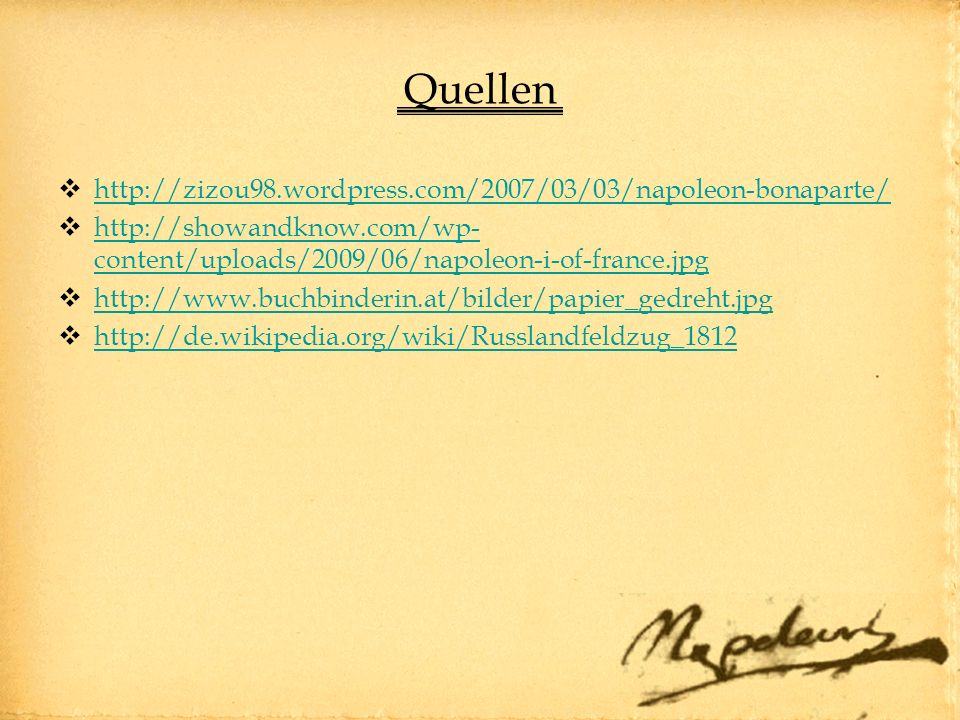 Quellen http://zizou98.wordpress.com/2007/03/03/napoleon-bonaparte/