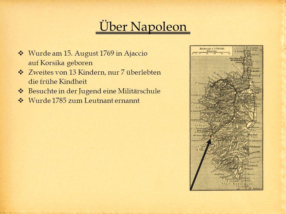 Über Napoleon Wurde am 15. August 1769 in Ajaccio auf Korsika geboren