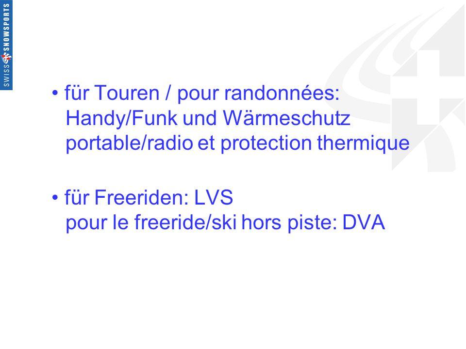 für Touren / pour randonnées:. Handy/Funk und Wärmeschutz