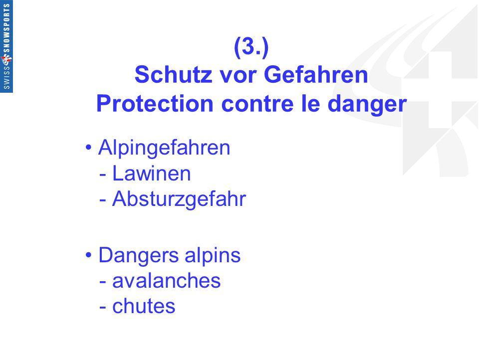 (3.) Schutz vor Gefahren Protection contre le danger