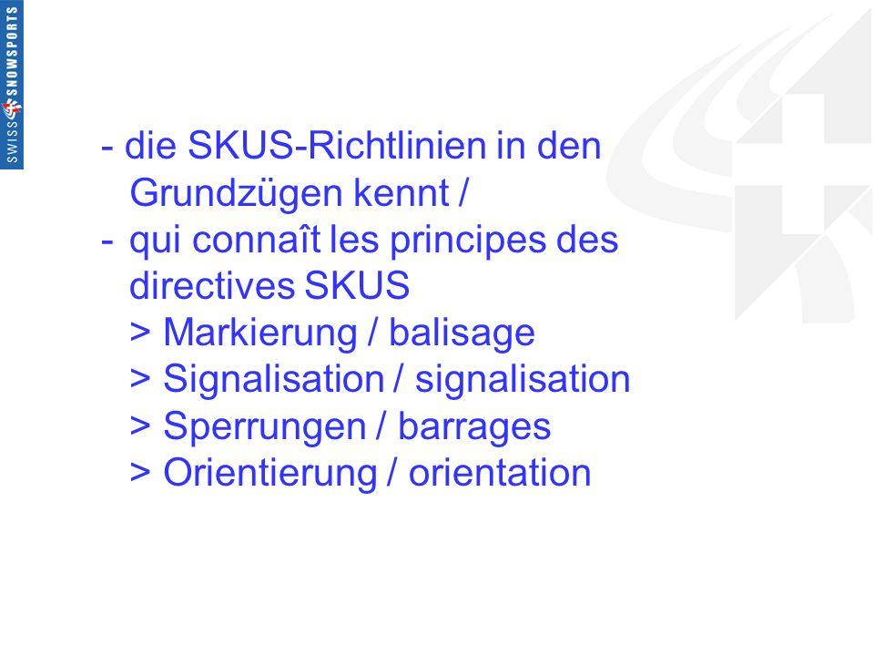 - die SKUS-Richtlinien in den. Grundzügen kennt /. -
