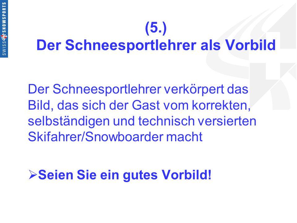 (5.) Der Schneesportlehrer als Vorbild