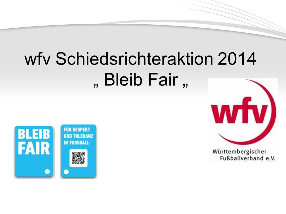 """wfv Schiedsrichteraktion 2014 """" Bleib Fair """""""