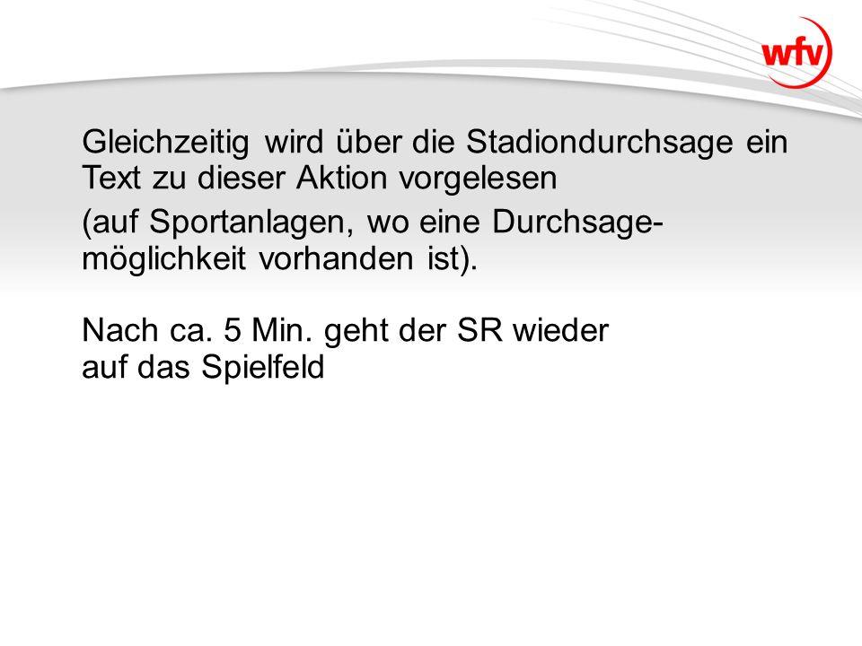 Gleichzeitig wird über die Stadiondurchsage ein Text zu dieser Aktion vorgelesen