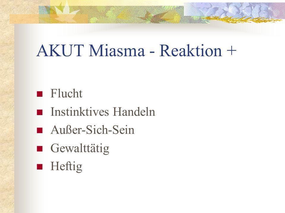 AKUT Miasma - Reaktion +
