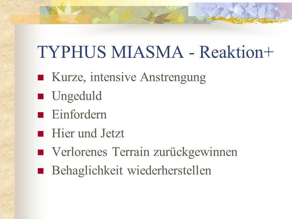 TYPHUS MIASMA - Reaktion+