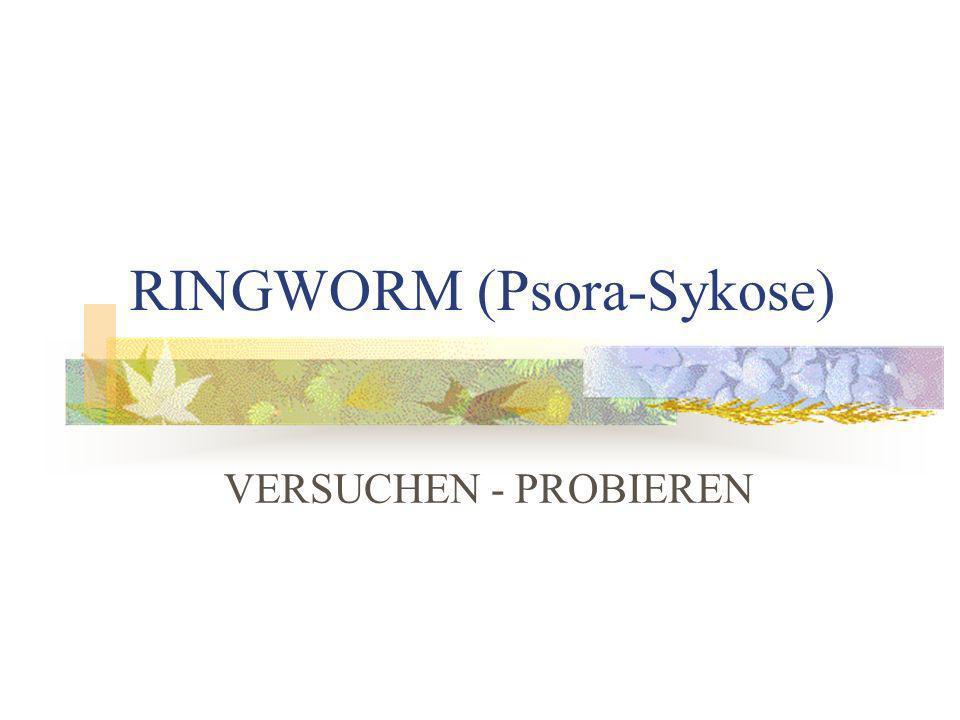RINGWORM (Psora-Sykose)