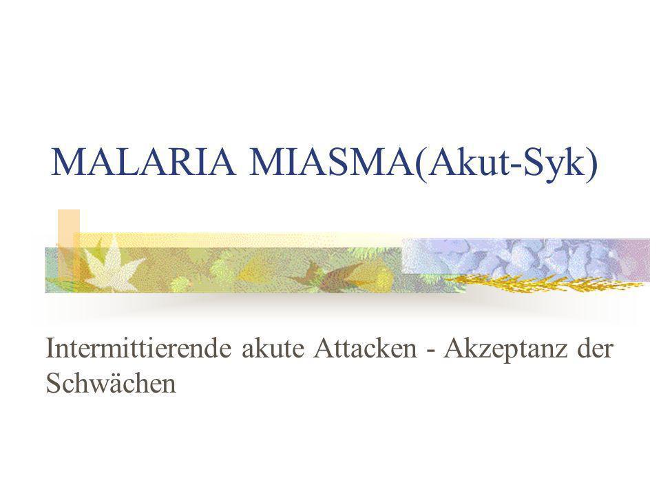 MALARIA MIASMA(Akut-Syk)