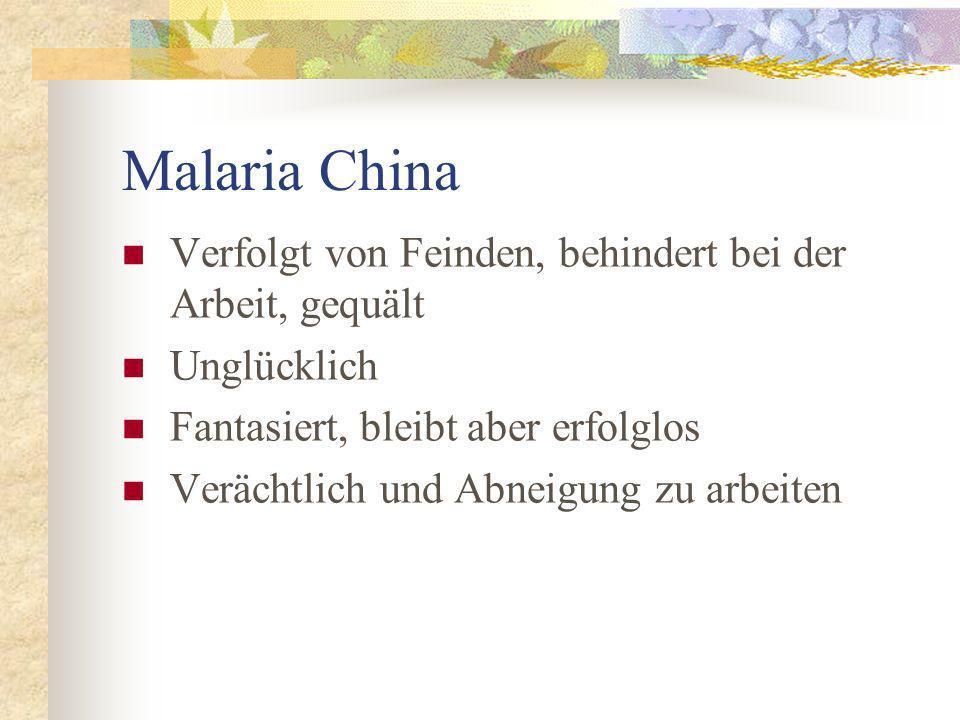 Malaria China Verfolgt von Feinden, behindert bei der Arbeit, gequält