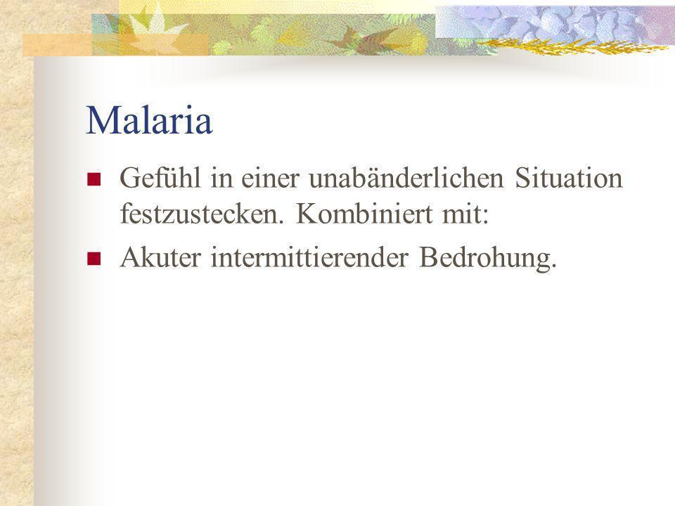 Malaria Gefühl in einer unabänderlichen Situation festzustecken.