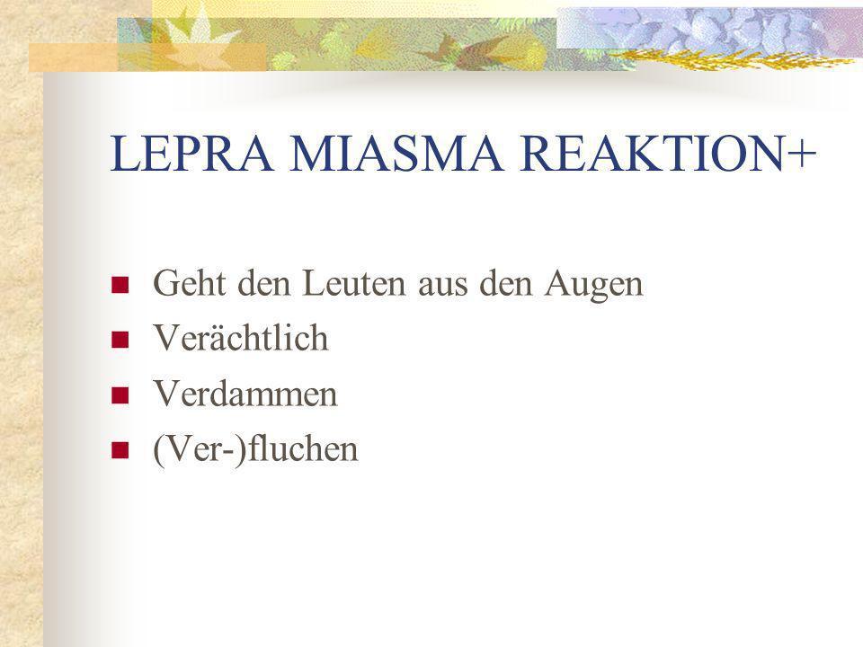 LEPRA MIASMA REAKTION+